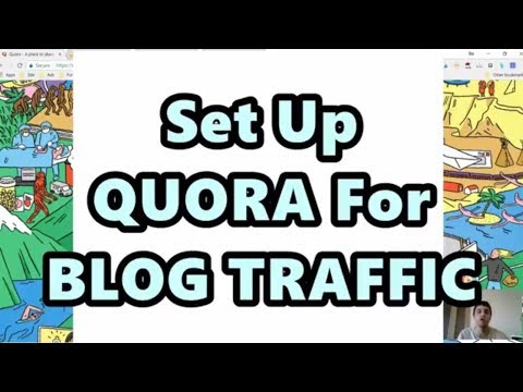 How To Use Quora For Marketing - Quora Set Up Guide