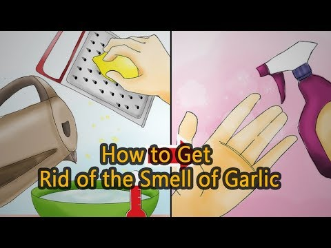 How to Get Rid of the Smell of Garlic