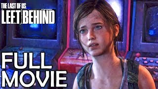 The Last Of Us Left Behind DLC - The Movie - All Cutscenes/Story With Gameplay (HD)