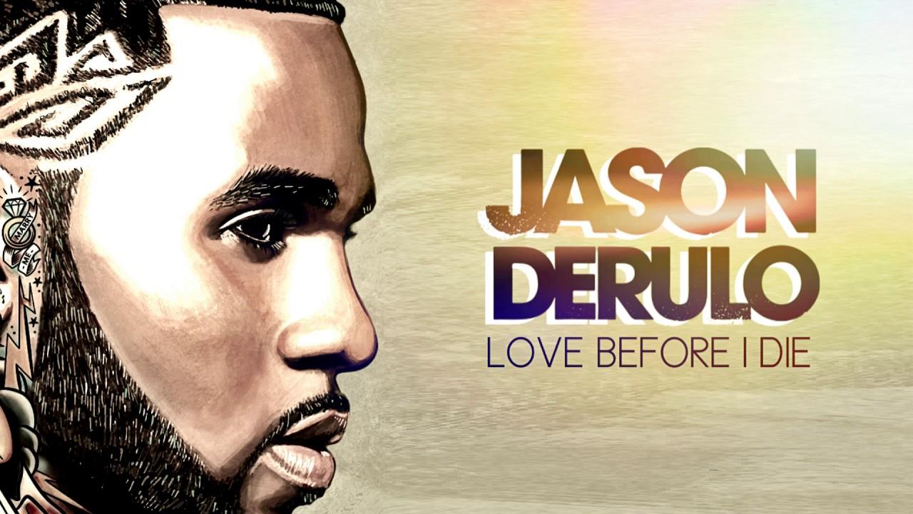 Jason Derulo - Love Before I Die (Bonus Track)