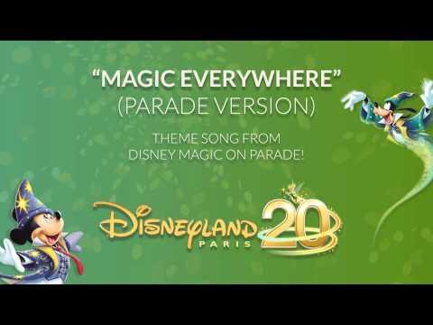 Magic Everywhere (Parade Version) - Disney Magic on Parade! - Disneyland Paris