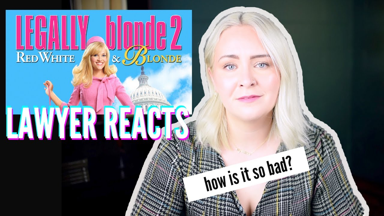 Blonde Lawyer Reacts to Legally Blonde 2: Red White and BLONDE