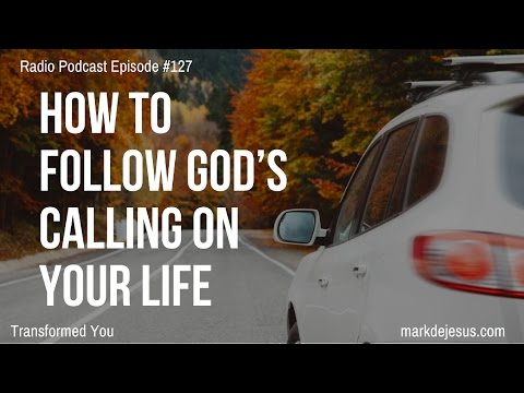 #127: How to Follow God's Calling on Your Life