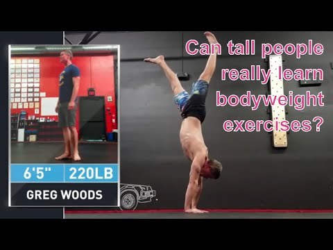 Bodyweight Exercise for Tall People - Proof that You CAN make progress