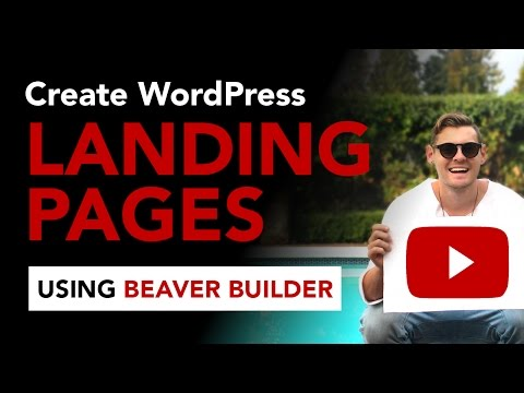 Part 1: How to create Landing Pages using the WordPress page builder Beaver Builder 2016
