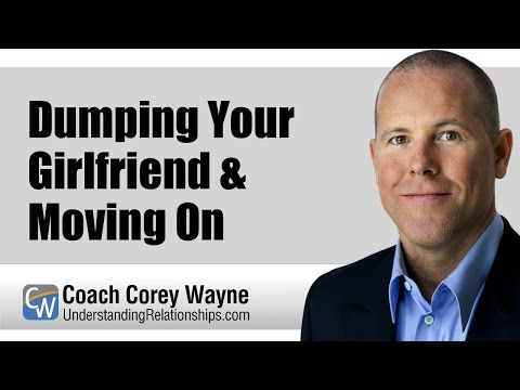 Dumping Your Girlfriend & Moving On