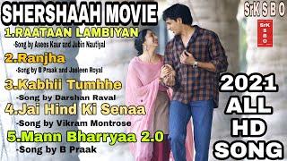 SHERSHAAH MOVIES 2021 all HD Official Song💞/Jubin N/ Darshan R/ Asees K/ B Praak/ Jasleen R/Vikram M
