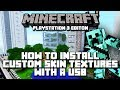 Minecraft Playstation 3 Edition How To Install Custom Skins