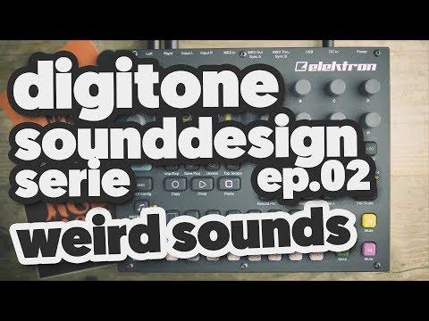 DIGITONE sound designing EPISODE 03: WEIRD SOUNDS