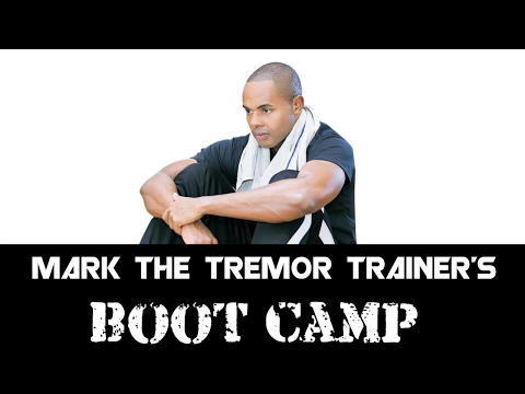 Mark The Tremor Trainer's Boot Camp