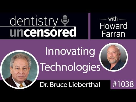 1038 Innovating Technologies with Dr. Bruce Lieberthal, Chief Innovation Officer at Henry Schein