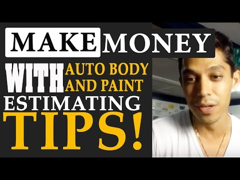 Make Money With Auto Body and Paint - Estimating Tips!