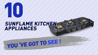 Sunflame Kitchen Appliances // New & Popular 2017