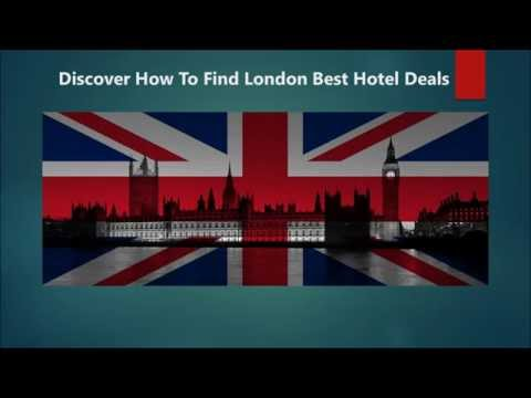 London Best hotel Deals | How To Find London Best Hotel Deals