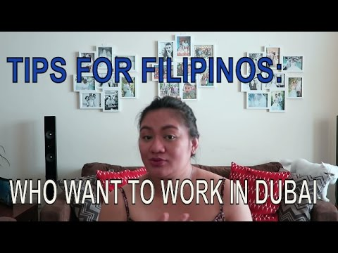 Tips for Filipinos who want to work in Dubai