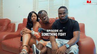 SOMETHING FISHY - SIRBALO COMEDY ( EPISODE 41 )