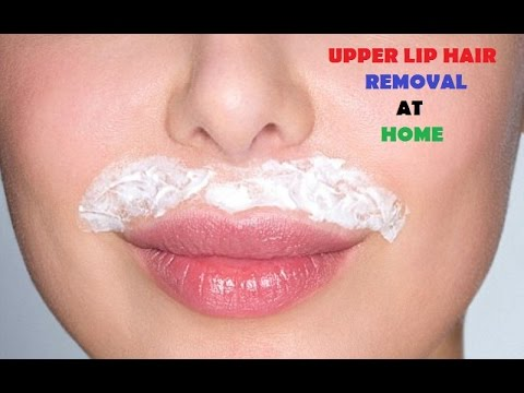 UPPER LIP HAIR REMOVAL AT HOME NATURALLY - PAINLESS TREATMENT