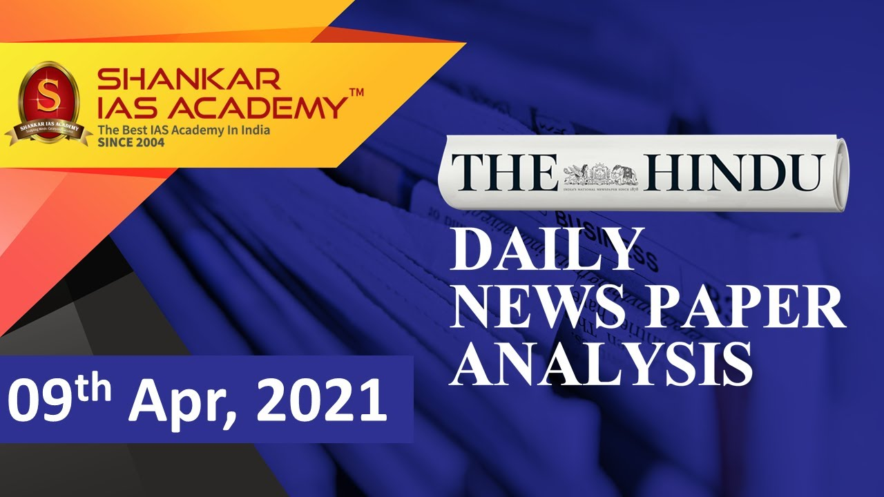 The Hindu Daily News Analysis || 9th April 2021 || UPSC Current Affairs || Prelims 2021 & Mains