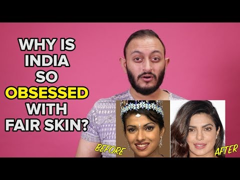 Why Is India So Obsessed With Fair Skin?