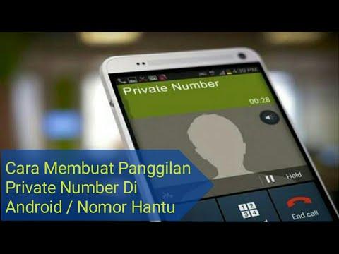 Cara Membuat Panggilan Private Number Di Android