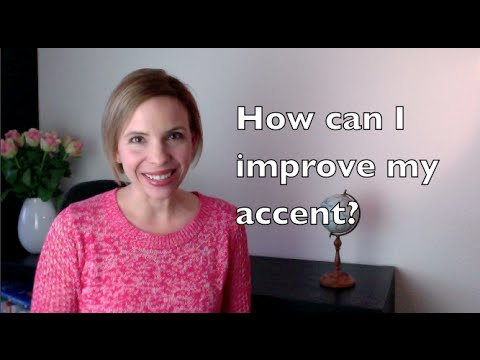 How can I improve my accent in English?