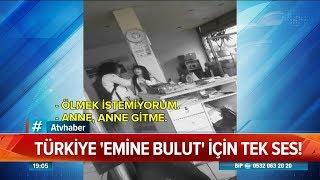 Türkiye ''Emine Bulut''için tek ses! - Atv Haber 23 Ağustos 2019