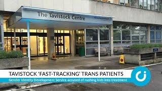 Tavistock 'fast-tracking' trans patients