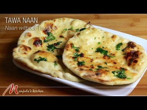 Tawa Naan - Naan without Tandoor - Indian Flat Bread Recipe by Manjula
