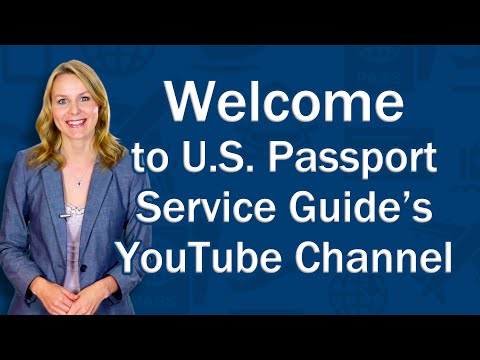 Welcome to U.S. Passport Service Guide's YouTube Channel