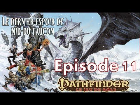 Pathfinder FR - Session 11 - Le dernier espoir du Nid du Faucon