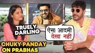 SAAHO Actor Chunky Panday Reaction On Prabhas Will Melt Your Heart | ONLY For Prabhas DIE-HARD FANS