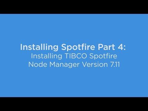 Installing Spotfire Part 4: Installing TIBCO Spotfire Node Manager Version 7.11