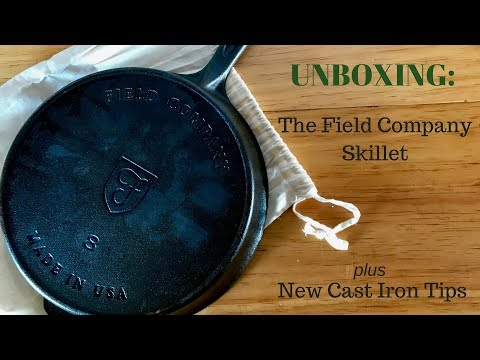 Unboxing the Field Co. Cast Iron Skillet plus New Cast Iron Tips