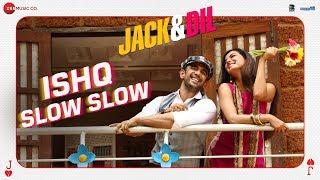 Ishq Slow Slow | Jack & Dil | Ramji Gulati | Sonal Chauhan & Amit Sadh