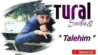 Tural Sedali - Talehim 2020 ( Yep Yeni Super Xit)