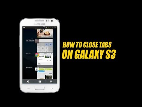 How to Close Tabs on Galaxy S3
