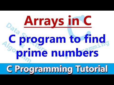 C Programming Tutorial #10 Arrays: C program to find prime numbers