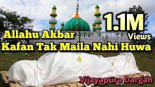 Kafan Tak Maila Nahi Huwa | Vijaypura Dargah | Hazrat Peer Baba | #WeLoveIslam | Aamir Qadri