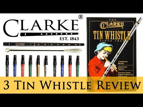 3 DIFFERENT CLARKE TIN WHISTLES REVIEW - plus accessories!