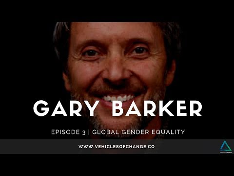 Vehicles of Change Episode 3 | Global Gender Equality with Gary Barker