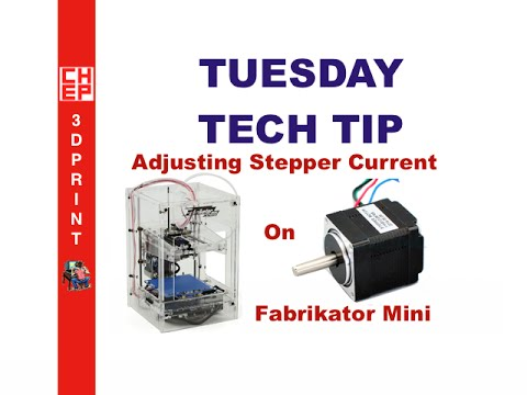 Tuesday Tech Tip - How To Adjust Stepper Motor Current on Fabrikator Mini