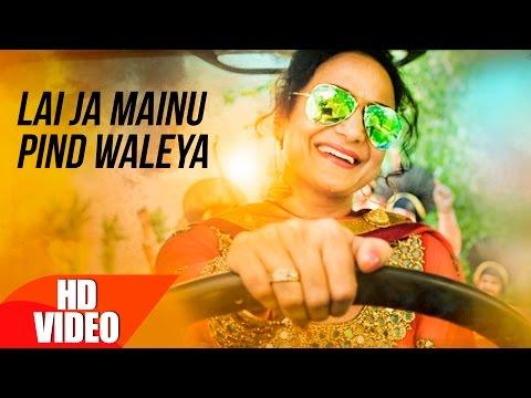 Xxx Mp4 Lai Ja Mainu Pind Waleya Full Song Satwinder Bitti Ft Sukhpal Sukh Latest Punjabi Song 2016 3gp Sex
