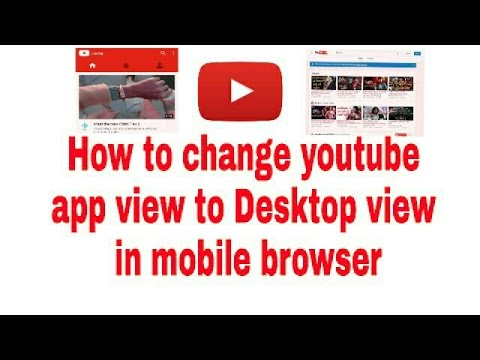 How to change YouTube app view to desktop view in Mobile browser