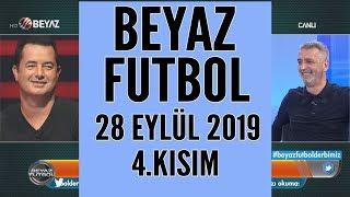 Beyaz Futbol 28 Eylül 2019 Kısım 4/5 - Beyaz TV