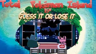Total Pokemon Island #16 (FULL EPISODE) Guess It Or Lose It