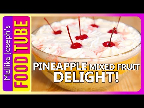 Pineapple Mixed Fruit Delight Recipe | Mallika Joseph