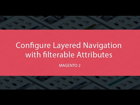 How to Config Layered Navigation with Filterable Attributes in Magento 2.x | Venustheme Tutorials