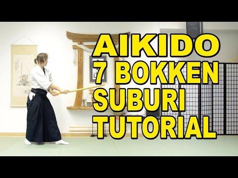 [Aikido Weapons] In-Depth 7 Bokken Suburi Tutorial