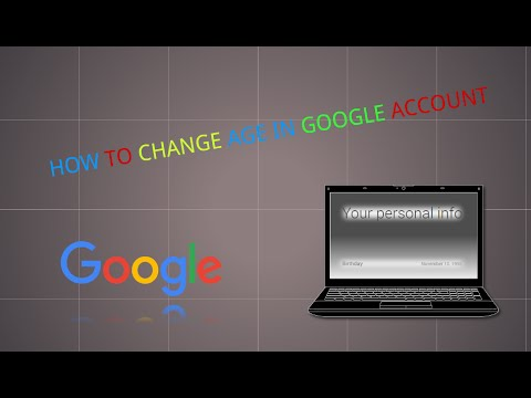 HOW TO CHANGE AGE IN GOOGLE ACCOUNT