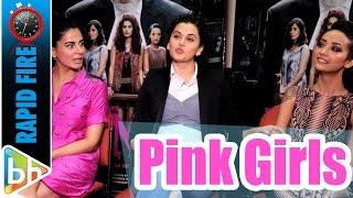 Taapsee Pannu | Kirti Kulhari | Andrea Tariang's FUN Rapid Fire On Ranveer | Pink | Amitabh Bachchan